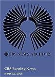 CBS Evening News (March 16, 2005)