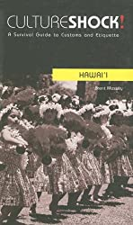 Culture Shock! Hawaii: A Survival Guide to Customs and Etiquette (Culture Shock! Guides)