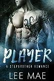 Player (Bad-Boy Stepbrother Romance)