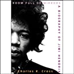 Room Full of Mirrors: A Biography of Jimi Hendrix | Charles R. Cross