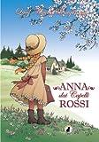 Anna dai Capelli Rossi volume 1: Anna dei Tetti Verdi - Anna di Avonlea - Anna dell'Isola (Italian Edition)