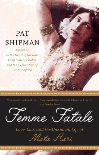 (Femme Fatale: A New Biography of Mata)