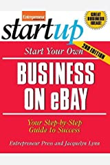 Start Your Own Business on eBay: Your Step-By-Step Guide to Success (StartUp Series) Paperback