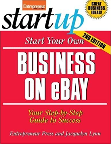 Start Your Own Business On Ebay Your Step By Step Guide To Success Startup Series Entrepreneur Press 9781599180861 Amazon Com Books