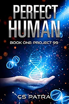 Project 99 (Perfect Human Book 1) by [Patra, CS]
