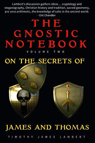 The Gnostic Notebook: Volume Two: On the Secrets of James and Thomas (Volume 2)