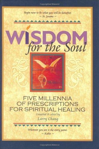 Wisdom for the Soul: Five Millennia of Prescriptions for Spiritual Healing by Gnosophia Publishers