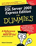 Microsoft SQL Server 2005 Express Edition for Dummies, Robert D. Schneider, 0764599275