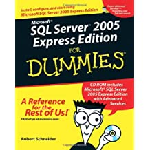 Microsoft SQL Server 2005 Express Edition For Dummies