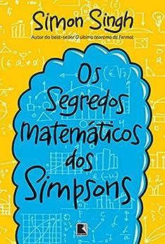 Os segredos matemáticos dos Simpsons por [Singh, Simon]
