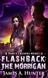 Flashback: The Morrigan: A Yancy Lazarus Novella (Yancy Lazarus Series)