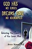 God Has No Edges, Dreams Have No Boundaries, Arthur Bernard, 1604941499