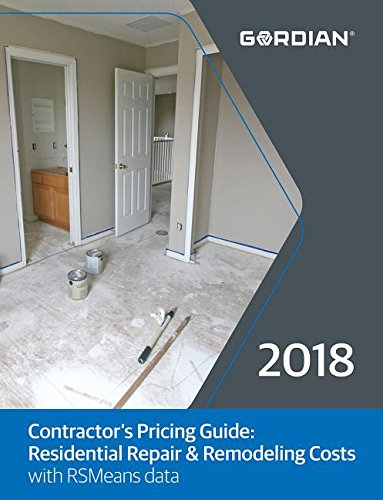Contractor's Pricing Guide 2018: Residential Repair & Remodeling Costs With Rsmeans Data (Means Residential Repair & Remodeling Costs) by R S Means Co