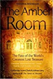 Front cover for the book The Amber Room: The Fate of the World's Greatest Lost Treasure by Catherine Scott-Clark