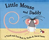 Little Mouse and Daddy, Noelle Carter, David A. Carter, 1581172230