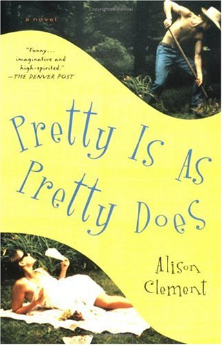 Pretty Is As Pretty Does: A Novel
