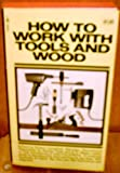 img - for How to Work with Tools and Wood book / textbook / text book