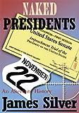 Naked Presidents:An Alternate History