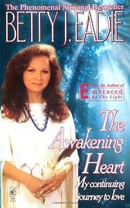 The Awakening Heart: My Continuining Journey To Love