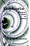 Euphoria, Lenora S. Gauthier, 1413493556