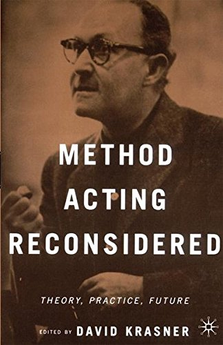 Method Acting Reconsidered: Theory, Practice, Future