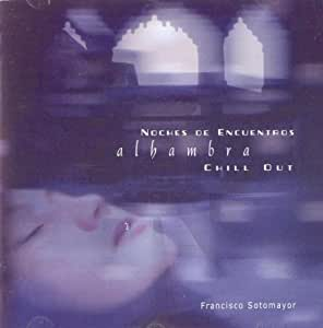 Noches De Encuentros: Alhambra Chill Out