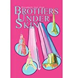 img - for { [ BROTHERS UNDER THE SKIN ] } Von Vogt, Elizabeth ( AUTHOR ) Jun-09-2003 Paperback book / textbook / text book