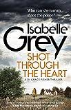 Shot Through the Heart: DI Grace Fisher 2