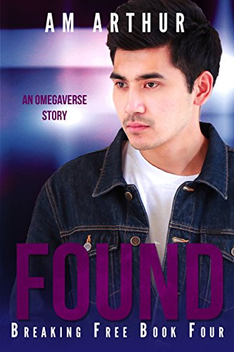 Found: An Omegaverse Story (Breaking Free Book 4) (English Edition)
