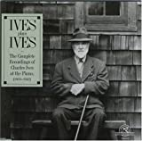Image of Ives Plays Ives The Complete Recordings of Charles Ives at the Piano, 1933-1943
