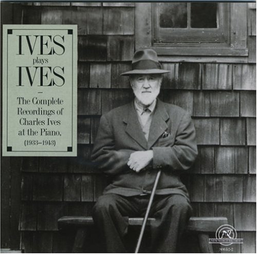 Original Complete Piano Music (Ives Plays Ives The Complete Recordings of Charles Ives at the Piano, 1933-1943)
