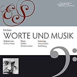 Erik Satie: Worte und Musik