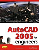 AutoCAD 2005 for Engineers, Ionel Simion, 159496033X