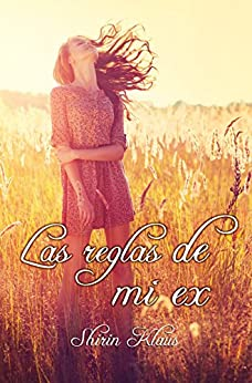 Las reglas de mi ex (Spanish Edition) by [Klaus, Shirin]