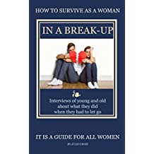 How To Survive As a Woman In A Break-Up