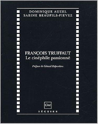 François Truffaut : Le cinéphile passionné pdf ebook
