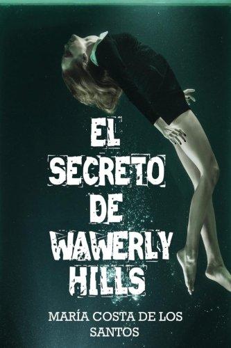 El secreto de Waverly Hills Tapa blanda – 22 jul 2015 María Da Costa de los Santos Createspace Independent Pub 1515078884 Paranormal
