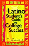 The Latino Student's Guide to College Success, Leonard A. Valverde, 0313311137