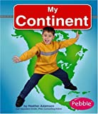 My Continent, Heather Adamson, 0736861149