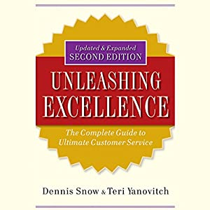 Unleashing Excellence: The Complete Guide to Ultimate Customer Service, 2nd Edition Audiobook