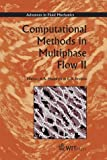 Computational Methods in Multiphase Flow II, , 1853129860