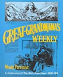 Great-Grandmama's Weekly : A Celebration of 'The Girl's Own Paper', 1880-1901, Forrester, Wendy, 0718827171