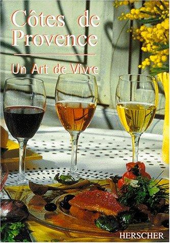 Cotes de Provence: Un Art de Vivre