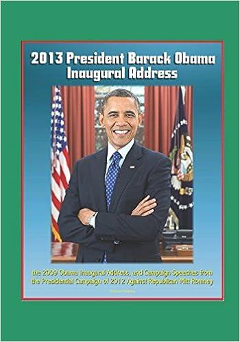 2013 President Barack Obama Inaugural Address, the 2009