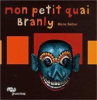 Mon petit quai Branly par Marie Sellier