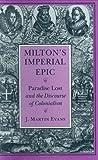 Milton's Imperial Epic, J. Martin Evans, 0801432111