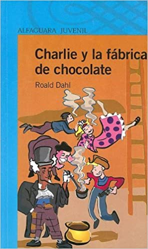 Charlie y La Fabrica de Chocolate (Alfaguara Juvenil): Amazon.es: Roald Dahl, Faith Jacques, Veronica Head: Libros