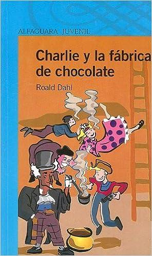Charlie y La Fabrica de Chocolate (Alfaguara Juvenil): Amazon.es: Roald Dahl, Faith Jacques, Veronica Head: Libros