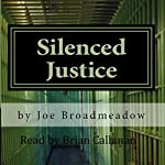 Silenced Justice: A Josh Williams Novel | Joe Broadmeadow