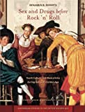 Sex and Drugs Before the Rock 'n' Roll : Youth Culture and Masculinity During Holland's Golden Age, Roberts, Benjamin, 9089644024